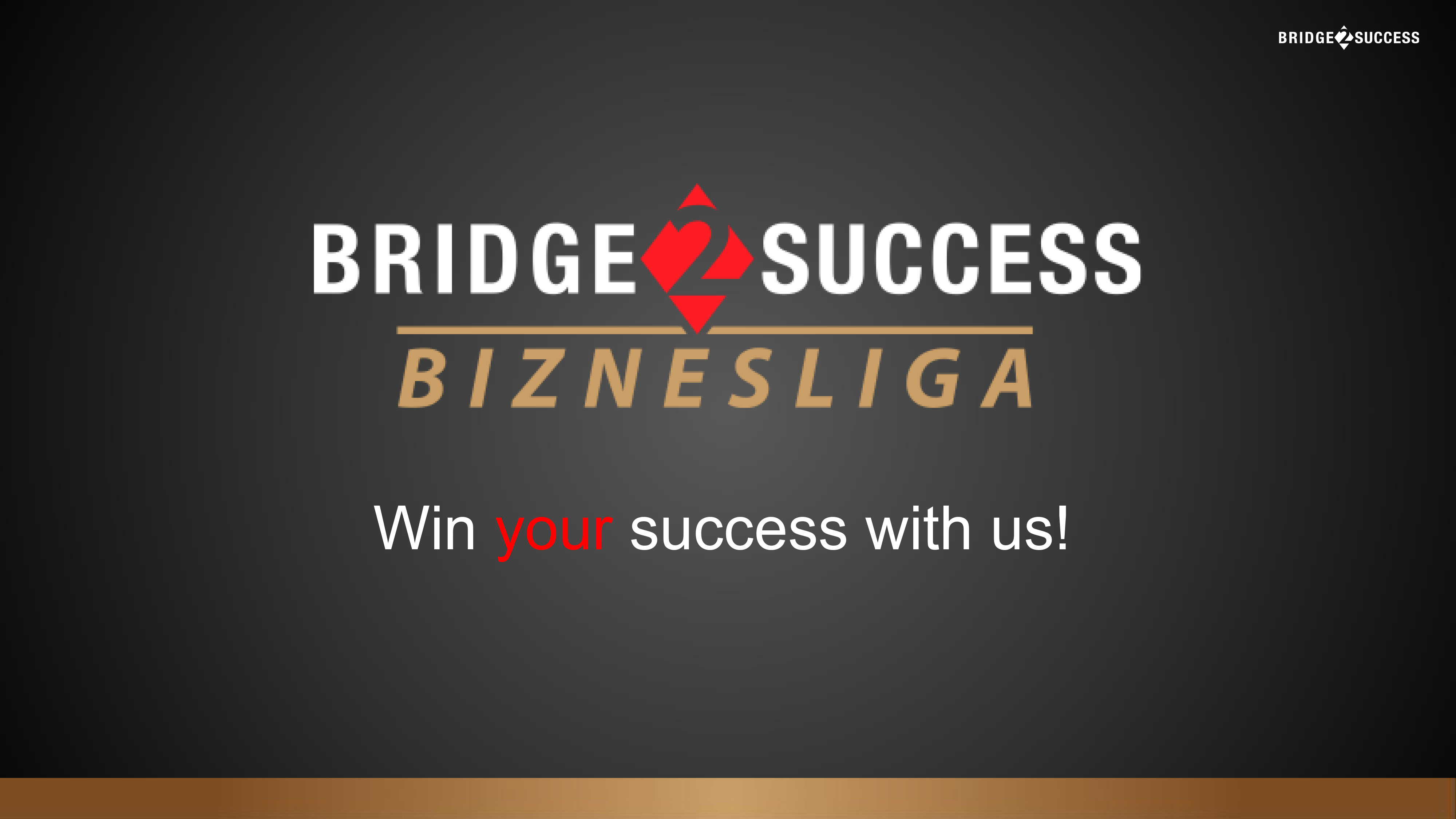Bridge2Success Biznesliga - Win your success with us!